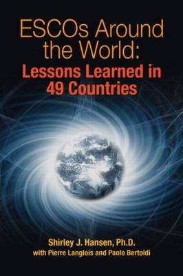 ESCOs Around the World: Lessons Learned in 49 Countries (Hardback)