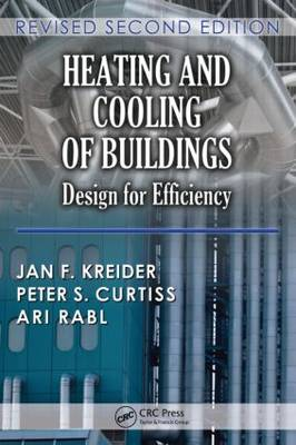 Heating and Cooling of Buildings: Design for Efficiency, Revised Second Edition - Mechanical and Aerospace Engineering Series (Hardback)