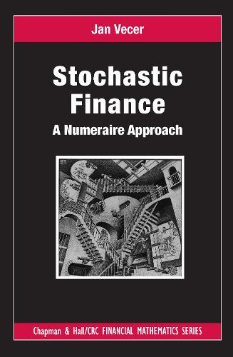 Stochastic Finance: A Numeraire Approach - Chapman & Hall/CRC Financial Mathematics Series (Hardback)