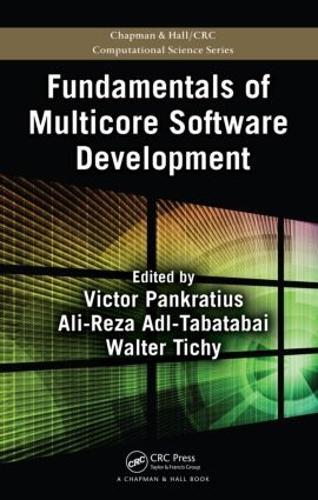 Fundamentals of Multicore Software Development - Chapman & Hall/CRC Computational Science (Hardback)