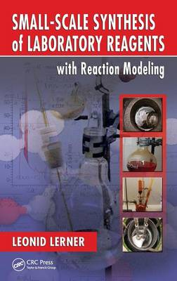 Small-Scale Synthesis of Laboratory Reagents with Reaction Modeling (Hardback)