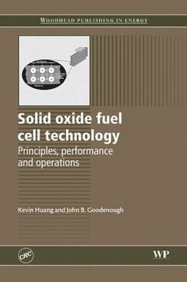 Solid Oxide Fuel Cell Technology: Principles, Performance and Operations (Hardback)