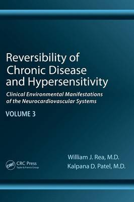 Reversibility of Chronic Disease and Hypersensitivity, Volume 3: Clinical Environmental Manifestations of the Neurocardiovascular Systems (Hardback)