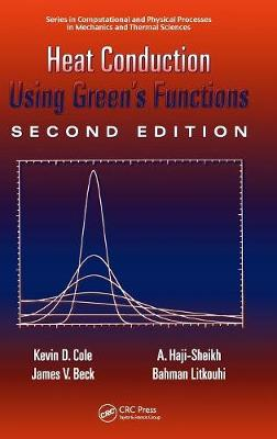 Heat Conduction Using Green's Functions - Series in Computational Methods and Physical Processes in Mechanics and Thermal Sciences (Hardback)