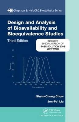 Design and Analysis of Bioavailability and Bioequivalence Studies: Design and Analysis of Bioavailability and Bioequivalence Studies, Third Edition BABE-Solution bundle version Babe-Solution Bundle Version - Chapman & Hall/CRC Biostatistics Series