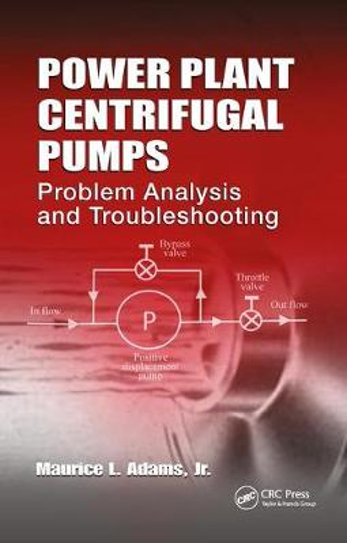 Power Plant Centrifugal Pumps: Problem Analysis and Troubleshooting (Hardback)