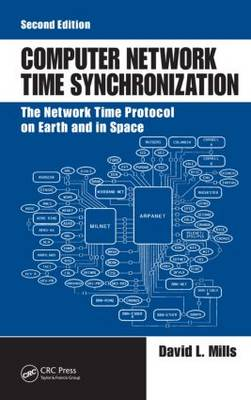 Computer Network Time Synchronization: The Network Time Protocol on Earth and in Space, Second Edition (Hardback)