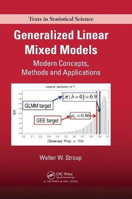 Generalized Linear Mixed Models: Modern Concepts, Methods and Applications - Chapman & Hall/CRC Texts in Statistical Science (Hardback)