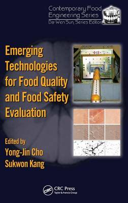 Emerging Technologies for Food Quality and Food Safety Evaluation - Contemporary Food Engineering (Hardback)