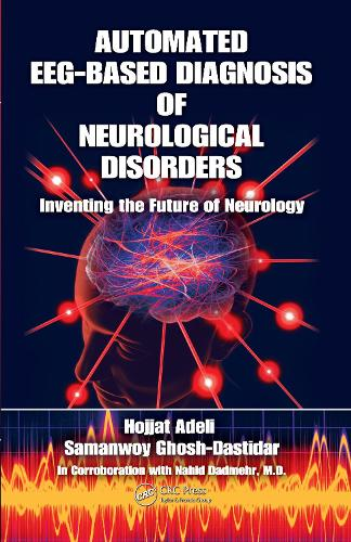 Automated EEG-Based Diagnosis of Neurological Disorders: Inventing the Future of Neurology (Hardback)