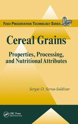 Cereal Grains: Properties, Processing, and Nutritional Attributes - Food Preservation Technology (Hardback)