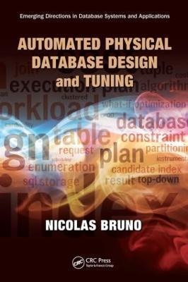Automated Physical Database Design and Tuning (Hardback)