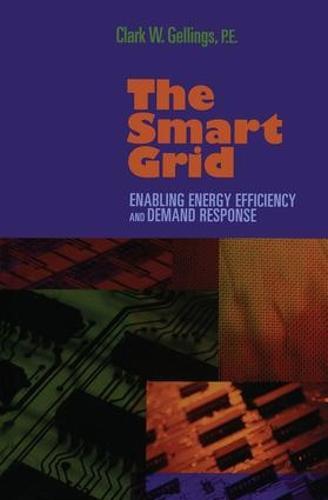 The Smart Grid: Enabling Energy Efficiency and Demand Response (Hardback)