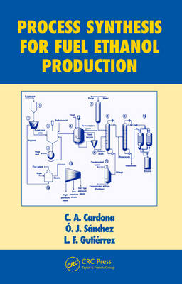 Process Synthesis for Fuel Ethanol Production - Biotechnology and Bioprocessing (Hardback)