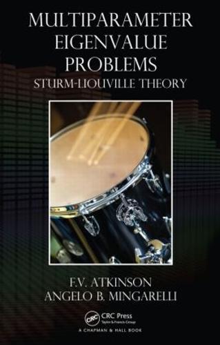 Multiparameter Eigenvalue Problems: Sturm-Liouville Theory (Hardback)