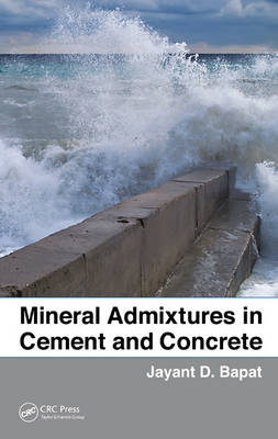 Mineral Admixtures in Cement and Concrete (Hardback)