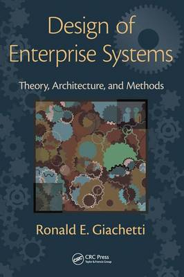 Design of Enterprise Systems: Theory, Architecture, and Methods (Hardback)
