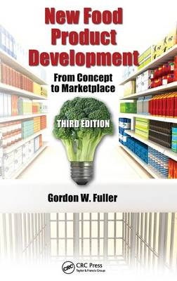New Food Product Development: From Concept to Marketplace, Third Edition (Hardback)