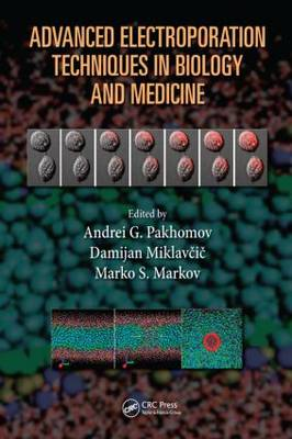 Advanced Electroporation Techniques in Biology and Medicine (Hardback)
