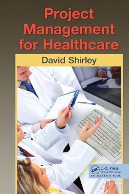 Project Management for Healthcare - ESI International Project Management Series (Hardback)