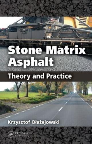 Stone Matrix Asphalt: Theory and Practice (Hardback)