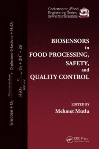 Biosensors in Food Processing, Safety, and Quality Control - Contemporary Food Engineering (Hardback)