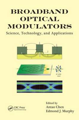 Broadband Optical Modulators: Science, Technology, and Applications (Hardback)