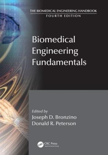 Biomedical Engineering Fundamentals - The Biomedical Engineering Handbook, Fourth Edition (Hardback)