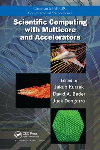 Scientific Computing with Multicore and Accelerators - Chapman & Hall/CRC Computational Science (Hardback)