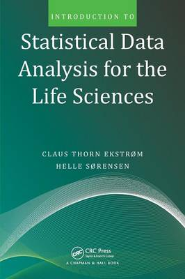 Introduction to Statistical Data Analysis for the Life Sciences (Paperback)