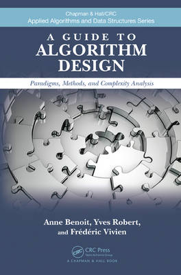 A Guide to Algorithm Design: Paradigms, Methods, and Complexity Analysis - Chapman & Hall/CRC Applied Algorithms and Data Structures series (Hardback)