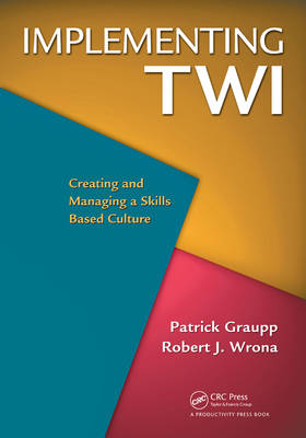 Implementing TWI: Creating and Managing a Skills-Based Culture (Paperback)