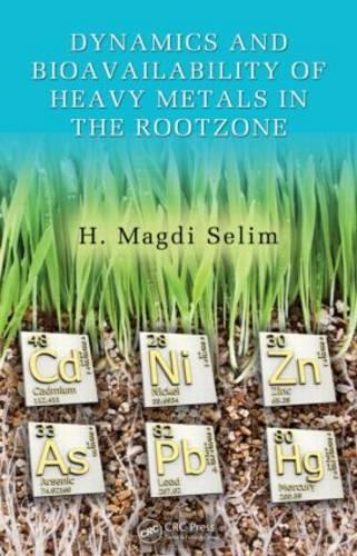 Dynamics and Bioavailability of Heavy Metals in the Rootzone - Advances in Trace Elements in the Environment (Hardback)