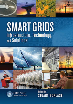 Smart Grids: Infrastructure, Technology, and Solutions - Electric Power and Energy Engineering (Hardback)