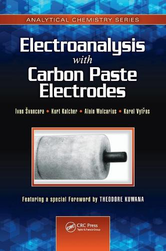 Electroanalysis with Carbon Paste Electrodes - Analytical Chemistry (Hardback)