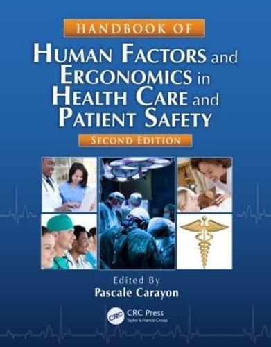 Handbook of Human Factors and Ergonomics in Health Care and Patient Safety - Human Factors and Ergonomics (Hardback)