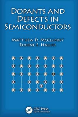 Dopants and Defects in Semiconductors (Hardback)