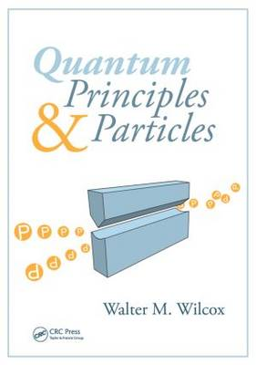 Quantum Principles and Particles - Textbook Series in Physical Sciences (Paperback)