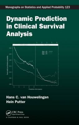 Dynamic Prediction in Clinical Survival Analysis - Chapman & Hall/CRC Monographs on Statistics and Applied Probability (Hardback)