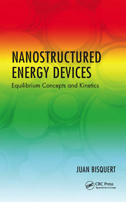 Nanostructured Energy Devices: Equilibrium Concepts and Kinetics (Hardback)
