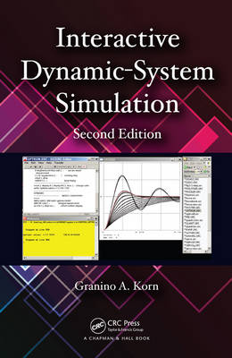 Interactive Dynamic-System Simulation, Second Edition - Numerical Insights (Hardback)