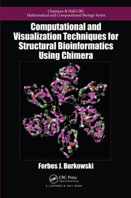 Computational and Visualization Techniques for Structural Bioinformatics Using Chimera - Chapman & Hall/CRC Mathematical and Computational Biology