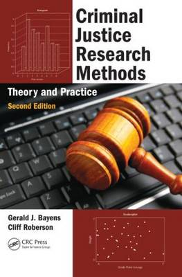 Criminal Justice Research Methods: Theory and Practice, Second Edition (Paperback)