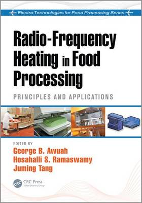 Radio-Frequency Heating in Food Processing: Principles and Applications - Electro-Technologies for Food Processing Series (Hardback)