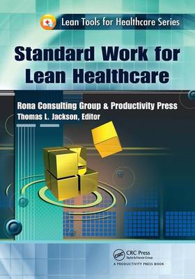 Standard Work for Lean Healthcare - Lean Tools for Healthcare Series (Paperback)
