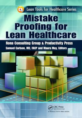 Mistake Proofing for Lean Healthcare - Lean Tools for Healthcare Series (Paperback)