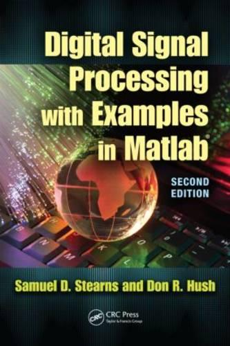 Digital Signal Processing with Examples in MATLAB (R) - Electrical Engineering & Applied Signal Processing Series (Hardback)