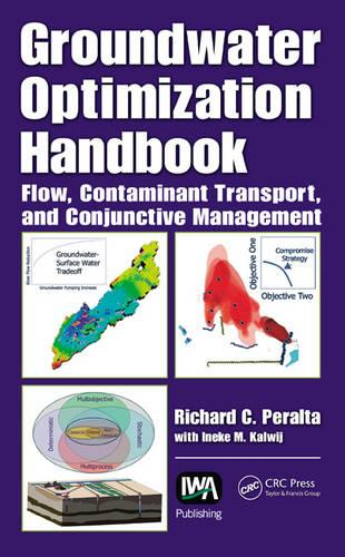 Groundwater Optimization Handbook: Flow, Contaminant Transport, and Conjunctive Management (Hardback)