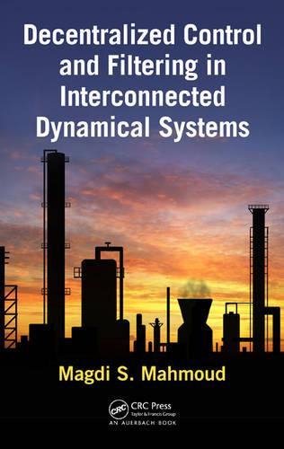 Decentralized Control and Filtering in Interconnected Dynamical Systems (Hardback)