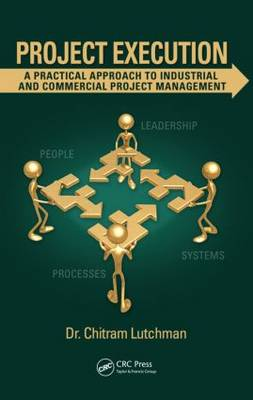Project Execution: A Practical Approach to Industrial and Commercial Project Management (Hardback)